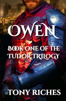 Owen: Book One of the Tudor Trilogy - Tony Riches