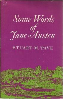 Some Words of Jane Austen (Phoenix Books) - Stuart M. Tave
