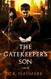 The Gatekeeper's Son - C.R. Fladmark