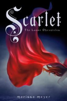 Scarlet (Lunar Chronicles) - Marissa Meyer