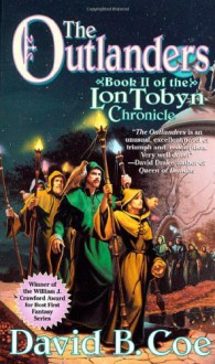 The Outlanders (The Lon Tobyn Chronicle, Book 2) - David B. Coe