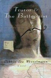 Trutor & the Balloonist - Debbie Lee Wesselmann