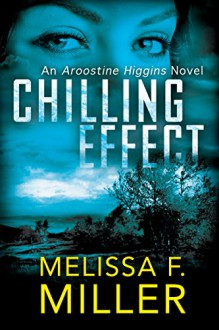 Chilling Effect (An Aroostine Higgins Novel Book 2) - Melissa F. Miller