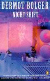 Night Shift - Dermot Bolger