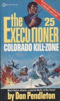 Colorado Kill-Zone (The Executioner, #25) - Don Pendleton