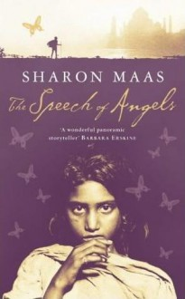The Speech of Angels - Sharon Maas