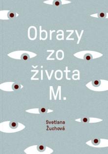 """Résultat de recherche d'images pour """"Svetlana Zuchova, Obrazy zo života M"""""""