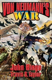 Von Neumann's War - John Ringo,Travis S. Taylor