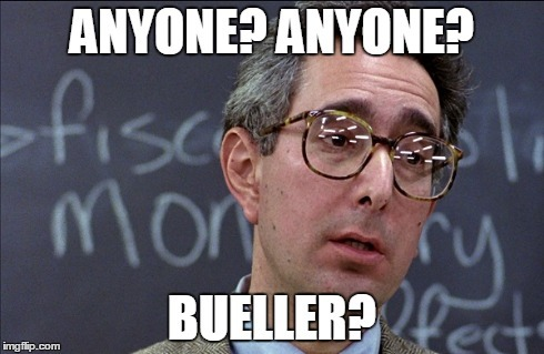 Image result for anyone? Bueller?