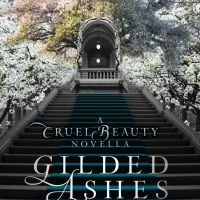 Book Review: Gilded Ashes (A Cruel Beauty Novella)