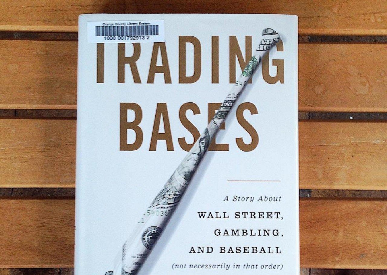 Trading Bases: A Story About Wall Street, Gambling, and Baseball (Not Necessarily in That Order) – «Торговля базами: История о Уолл-Стрит, ставках и бейсболе (необязательно в этом порядке)»