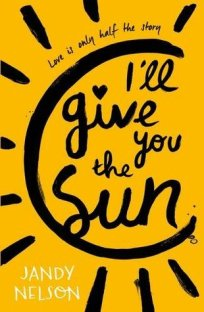 I'll Give You the Sun by Jandy Nelson - Paperback, 429 pages - Published April 2nd 2015 by Walker Books