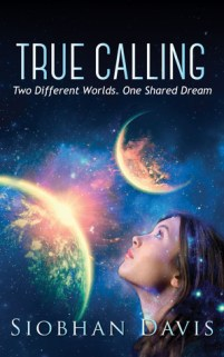 True Calling by Siobhan Davis (True Calling #1) - Kindle, 369 pages - Published August 1st 2014 by Siobhan Davis