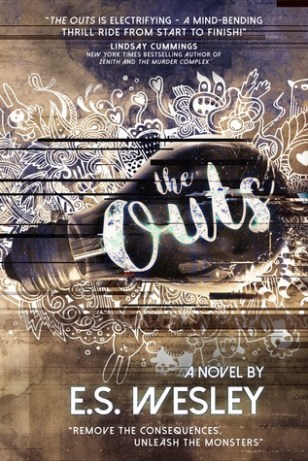 The Outs by E.S. Wesley - eBook, 365 pages - Published January 24th 2017 by Curiosity Quills Press