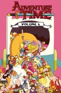 Adventure Time Vol. #6 by Ryan North - Paperback, 128 pages - Published April 3rd 2015 by Titan Comics