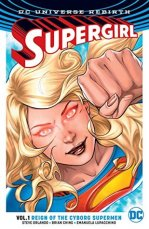 Supergirl (DC Universe Rebirth) Volume #1: Reign of the Cyborg Supermen by Steve Orlando - eBook, 166 pages - Published April 4th 2017 by DC Entertainment