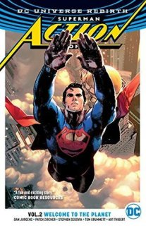 Superman Action Comics (Action Comics III, Volume #2 - DC Universe Rebirth) Volume #2: Welcome to the Planet by Dan Jurgens - eBook, 130 pages - Published by DC Entertainment (first published May 30th 2017)