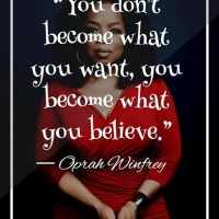 Oprah Winfrey: On What You Believe