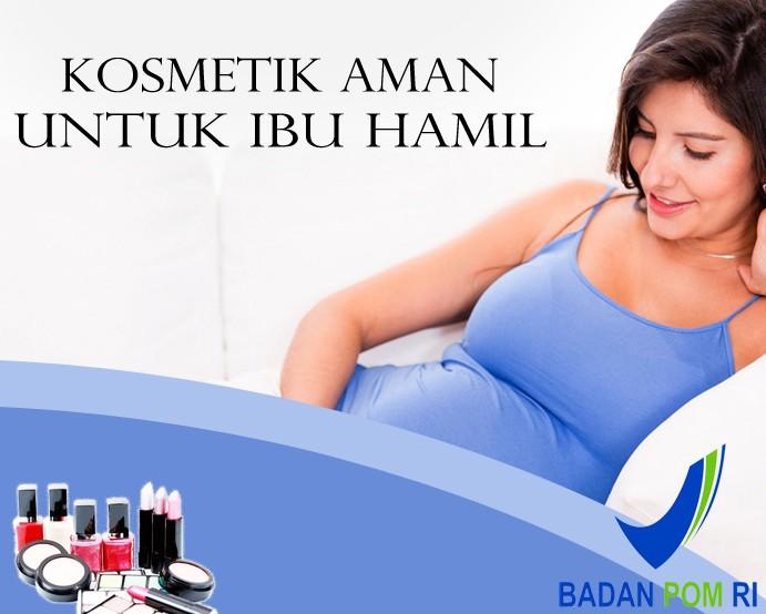 Kosmetik Yang Aman Untuk Ibu Hamil