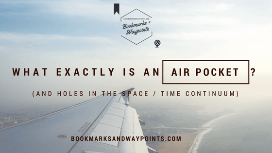 Air Pocket Turbulence Space Time Continuum