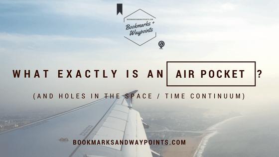 Air Pocket Turbulence Space Time Continuum
