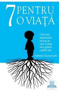 7 pentru o viață de Gabriela Ciucurovschi