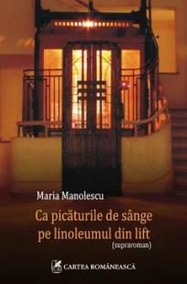 Ca picăturile de sânge pe linoleumul din lift de Maria Manolescu
