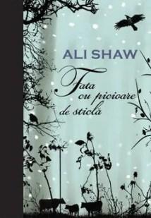 Fata cu picioare de sticlă de Ali Shaw
