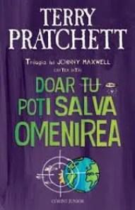 Doar tu poți salva omenirea de Terry Pratchett
