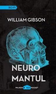 Neuromantul. Trilogia Cyberspațiu (Vol. 1) de Wiliam Gibson