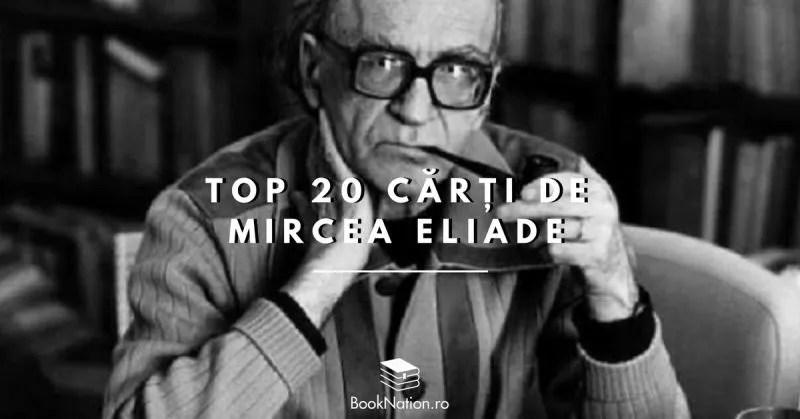 top 20 carti de mircea eliade