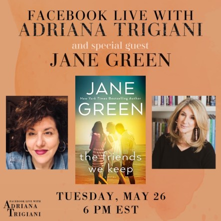 Facebook Live with Adriana Trigiani and Jane Green