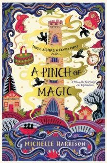 Book Review by Mia H: A Pinch of Magic by Michelle Harrison