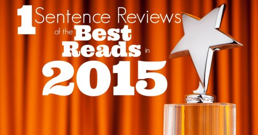 1 Sentence Reviews of the Best Reads in 2015