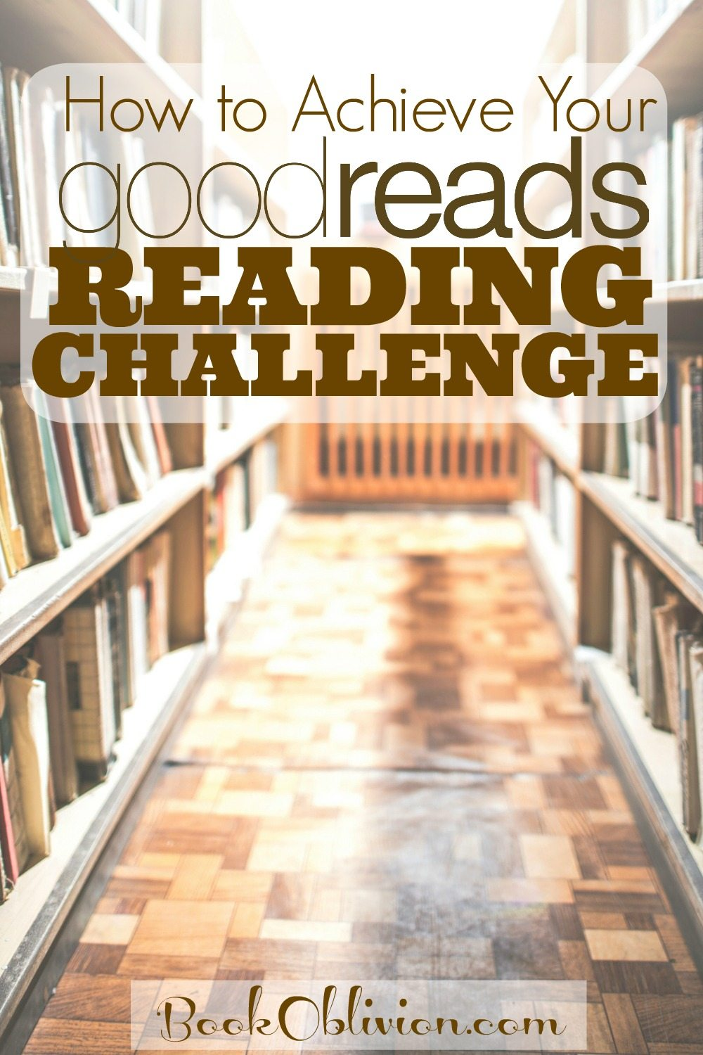 How to Achieve Your Goodreads Reading Challenge