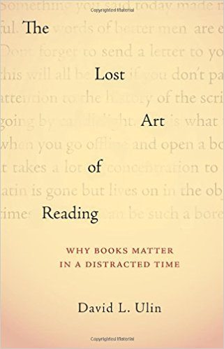 David Ulin The Lost Art of Reading