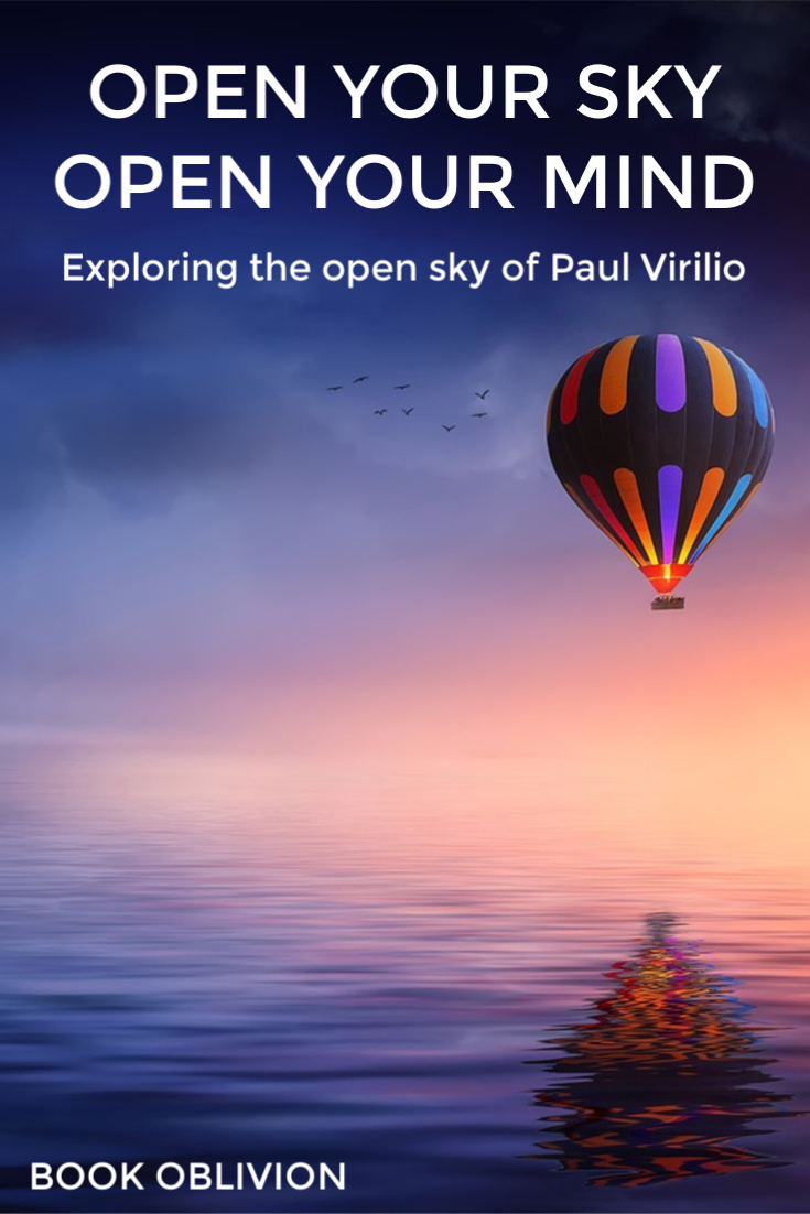 Paul Virilio Teaches Us to Fall Upward and Swim in the Ether in Open Sky