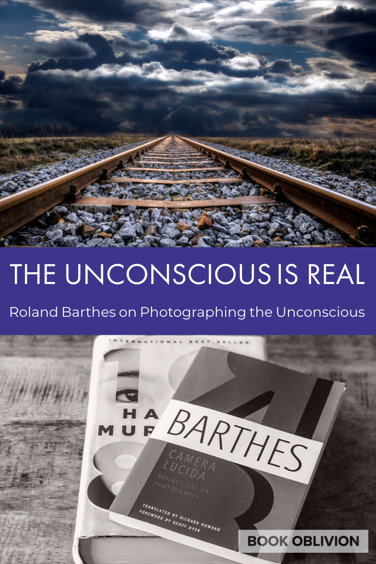 Roland Barthes on Photographing the Unconscious in Camera Lucida