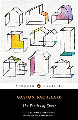 Gaston Bachelard The Poetics of Space