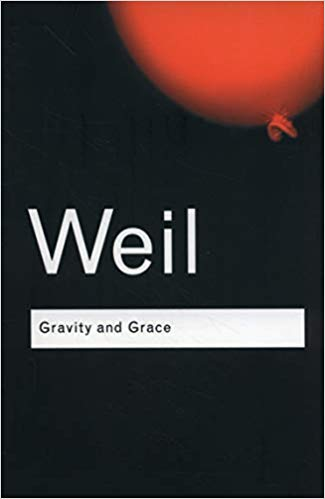 Simone Weil - Gravity and Grace