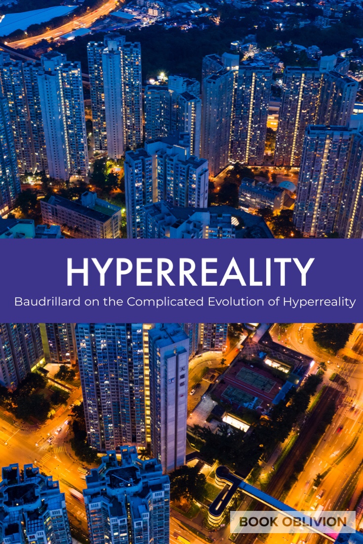 Hyperreality: Tracing the Evolution With Jean Baudrillard