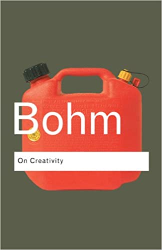 David Bohm On Creativity