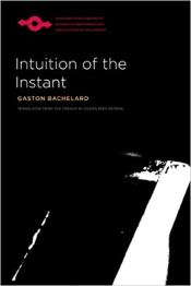 Gaston Bachelard Intuition of the Instant
