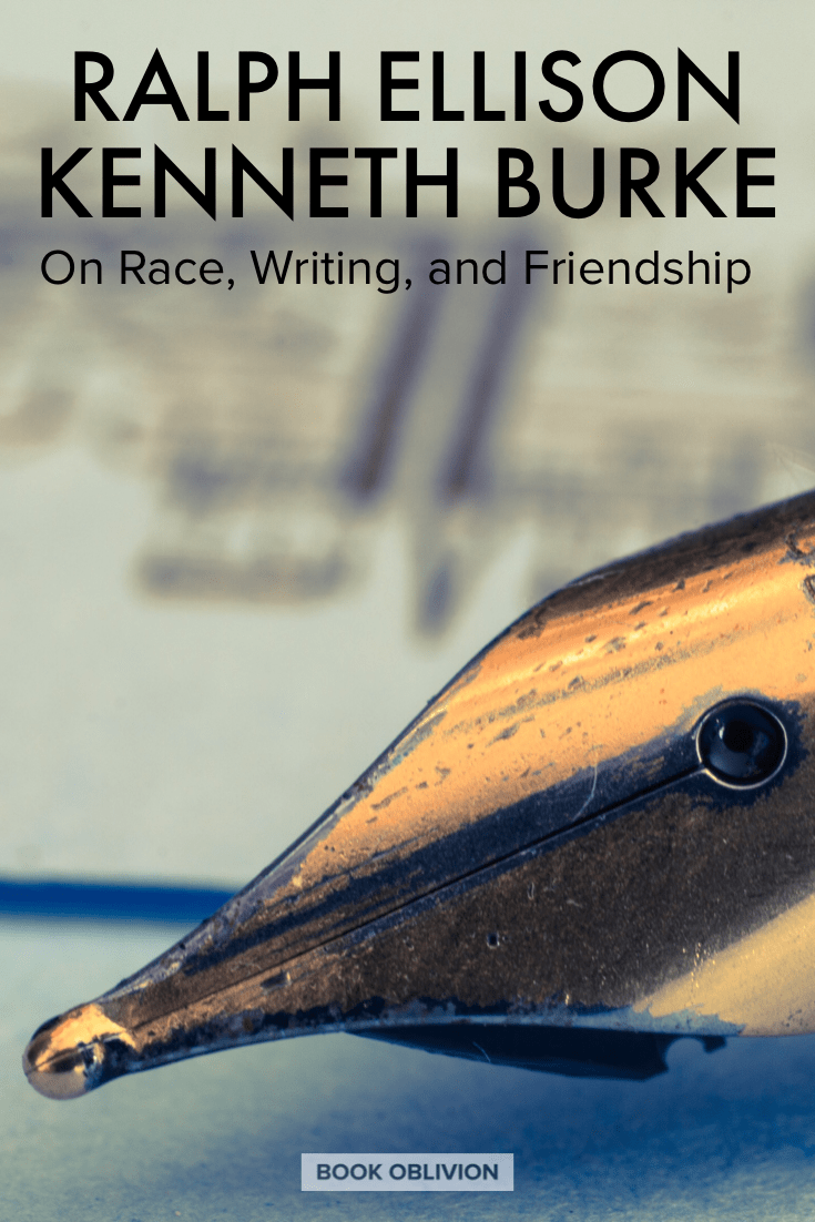 Ralph Ellison and Kenneth Burke on Race, Writing, and Friendship