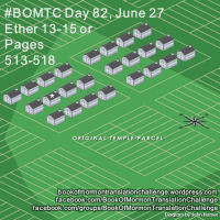 #BOMTC Day 82, June 27~Ether 13-15 or Pages 513-518: New Jerusalem--Zion as a Pattern for Life
