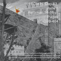 #BOMTC Day 63, June 8~Helaman 14-15- or Pages 399-404: The Walls We Climb