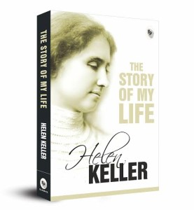 Hellen keller - What we can learn from her autobiography
