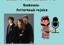 Harry Potter Fans Podcast- Potterheads Rejoice