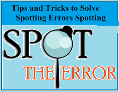 Tips and Tricks to Solve Spot Error Questions Notes 2021: Download Tips and Tricks to Solve Spot Error Questions Study Materials
