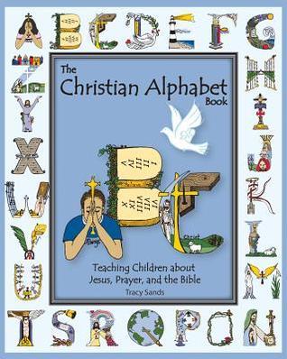 The Christian Alphabet Book Teaching Children About Jesus Prayer